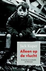 Alleen op de vlucht -Ik was tien en overleefde de H olocaust Kuper, Jack