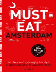 Must Eat Amsterdam - updated edition 201 -an eclectic selection of culin ary locations Hoornaert, Luc