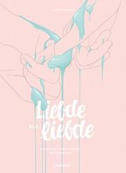 Liefde na liefde -Boekje over huilen, loslaten e n houden van Heyde, Frauke