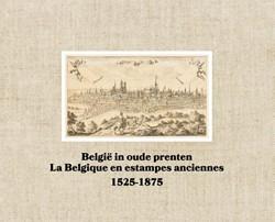 Belgie in oude prenten / La Belgique en -1525-1875