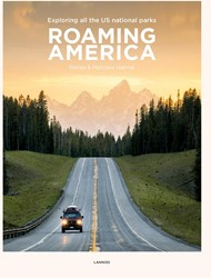 Roaming America: Exploring all the US Na -Exploring all the US National Parks Hahnel, Renee