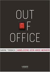 Out of office -Handleiding voor harde werkers Tobback, Sabine