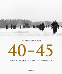 40-45 -van Blitzkrieg tot Hiroshima Holmes, Richard