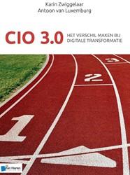 CIO 3.0 - Het verschil maken in het tijd -het verschil maken in het tijd perk van digitale transformati Zwiggelaar, Karin