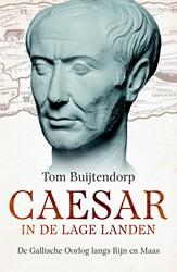 Caesar in de Lage Landen -De Gallische oorlog langs Rijn en Maas Buijtendorp, Tom