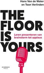 The floor is yours -leren presenteren van brainsto rm tot applaus Water, Hans Van de