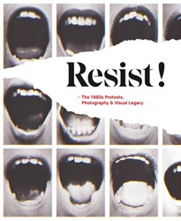 Resist! -The 1960s protests, photograph y and visual legacy Eyene, Christine