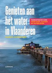 Genieten aan het water in Vlaanderen -Toeristische gids voor kust, h avens en waterlopen Schoeters, Marcel