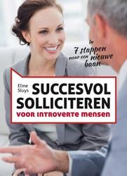 Succesvol solliciteren voor introverte m -in 7 stappen naar een nieuwe b aan Sluys, Eline