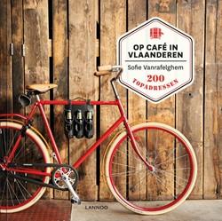 Op cafe in Vlaanderen -200 topadressen Vanrafelghem, Sofie