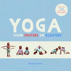 Yoga voor peuters en kleuters -meer dan 100 oefeningen en spe lletjes Smit, Marjolein