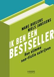 Ik ben een bestseller -Hoe slimme non-fictie schrijve n Buelens, Marc