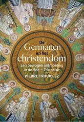 De Germanen en het christendom -Een bewogen ontmoeting in de 5 e - 7e eeuw Trouillez, Pierre
