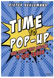 Time to pop-up -Van start tot succes in 50 cas es Veulemans, Dieter