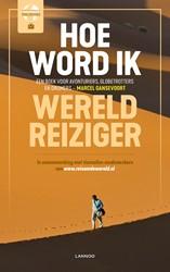 Hoe word ik wereldreiziger? -Een boek voor avonturiers, glo betrotters en dromers Gansevoort (red.), Marcel