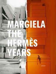 Margiela, the Hermes years -Edition expo Musee des Arts D ecoratifs Arnold, Rebecca