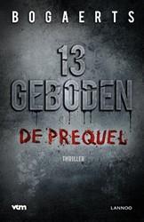 13 geboden -De prequel Bogaerts, Willy