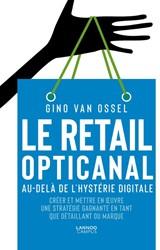 Retail opticanal -Au-dela de l'hysterie num que Van Ossel, Gino