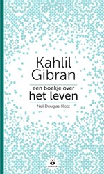 Een boekje over het leven -Kahlil Gibran Gibran, Kahlil