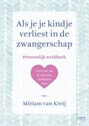 Als je je kindje verliest in de zwangers -Persoonlijk boek om in te vull en en te bewaren van Kreij, Miriam