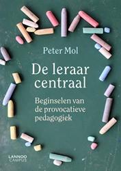 De leraar centraal -Beginselen van de provocatieve pedagogiek Mol, Peter