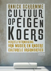Cultuur op eigen koers -Verzelfstandiging van musea en andere culturele organisaties Schramme, Annick