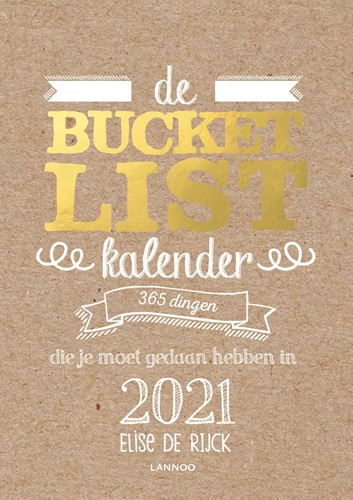 De Bucketlist scheurkalender 2021 -365 dingen die je moet gedaan hebben in 2021 De Rijck, Elise