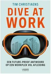 Dive at work -Een future-proof antwoord op e en werkplek vol afleiding Christiaens, Tim