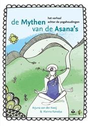 De mythen van de Asana's -het verhaal achter de yogahoud ingen Kooij, Arjuna van der