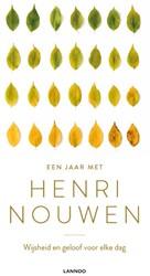 Een jaar met Henri Nouwen -Wijsheid en geloof voor elke d ag Nouwen, Henri