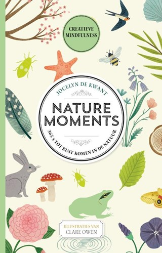 Nature moments -365x tot rust komen in de natu ur Kwant, Jocelyn de