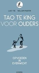Tao Te King voor ouders -Opvoeden met Lao Tse Martin, William