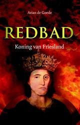 Redbad -Koning van Friesland Goede, Arian En Julius de