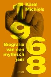 1968 -biografie van een mythisch jaa r Michiels, Karel
