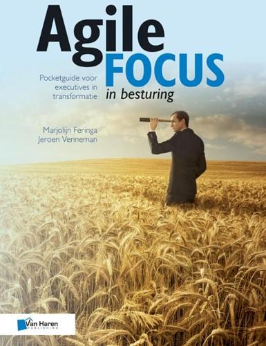 Agile focus in besturing -Pocketguide voor executives in transformatie Feringa, Marjolijn