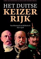 Het Duitse Keizerrijk -Van Bismarck tot Wilhelm II 18 71-1918 Klussmann, Uwe