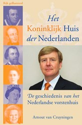 Het Koninklijk Huis der Nederlanden -de geschiedenis van het Nederl andse vorstenhuis Cruyningen, Arnout van