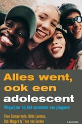 ALLES WENT, OOK EEN ADOLESCENT (POD) -wegwijzer bij het opvoeden van jongeren Compernolle, Theo