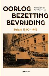 Oorlog. Bezetting. Bevrijding -Belgie 1940-1945 Devos, Wannes