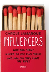 Influencers -Who are they? Where can you fi nd them? How to they light the Lamarque, Carole