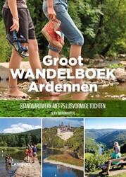Groot Wandelboek Ardennen -Het standaardwerk met 75 lusvo rmige tochten van Remoortere, Julien