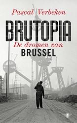 Brutopia -De dromen van Brussel Verbeken, Pascal