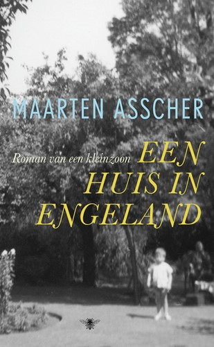 Een huis in Engeland -Roman van een kleinzoon Asscher, Maarten