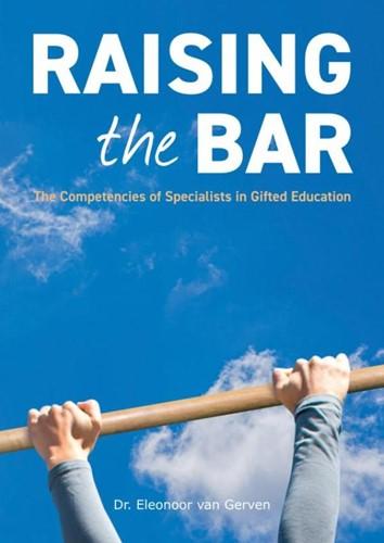 Raising the Bar -The Competencies of Specialist s in Gifted Education Van Gerven, Eleonoor