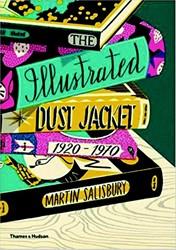 Salisbury*The Illustrated Dust Jacket -The Illustrated Book Jacket, 1 920-1970 Salisbury, Martin