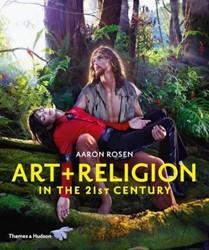 ART & RELIGION IN THE 21ST CENTURY AARON ROSEN