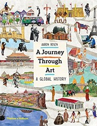Journey Through Art -A Global Art Adventure Rosen, Aaron