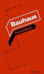 *Bauhaus Travel Book -Travel Book: Weimar Dessau Ber lin INGOLF KERN