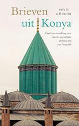 Brieven uit Konya -een kennismaking met enkele ge estelijke architecten van Anat Gungor, Veyis