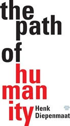 The Path of Humanity -Societal Innovation For the Wo rld of Tomorrow Diepenmaat, Henk